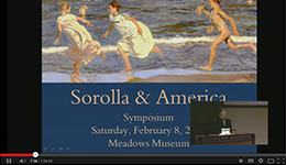 "Video: Sorolla and America Symposium Part 1 of 3: ""The Right Time and the Right Place: Sorolla and The Hispanic Society"""